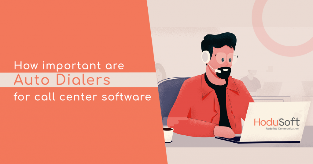 How important are auto dialers for call center software