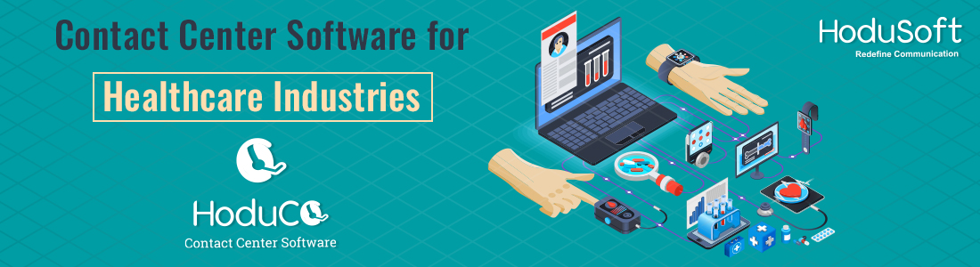 Contact Center Software for Health Care Industry