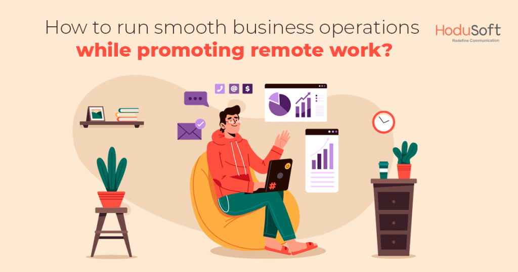 How to run smooth business operations while promoting remote work_