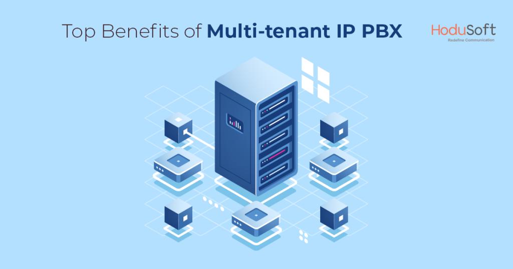 Top Benefits of Multi-tenant IP PBX Software