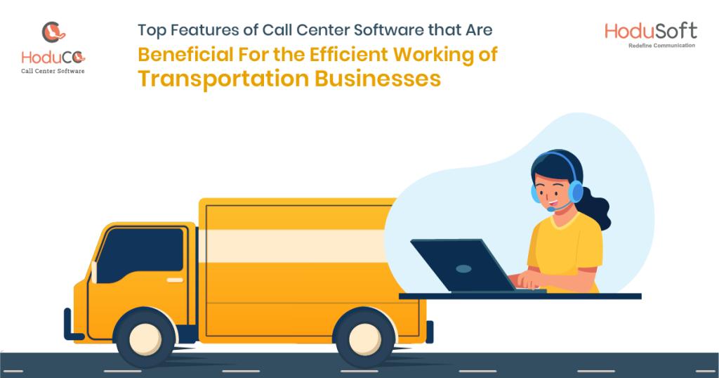 Call Center Software for Transportation Business