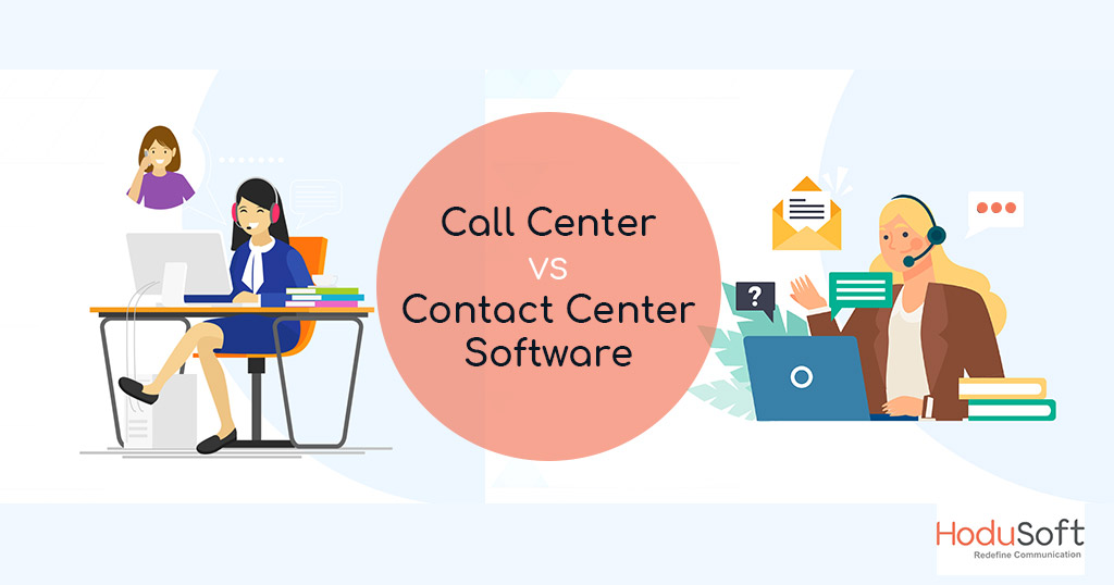 Call Center and Contact Center Software Difference Complete Guide