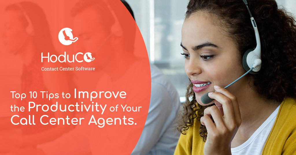 Top 10 Tips to Improve the Productivity of Your Call Center Agents